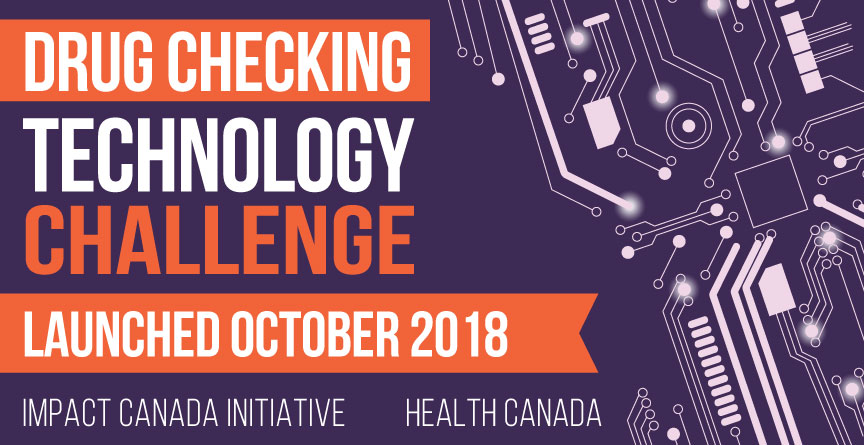 The Drug Checking Technology Challenge launched in October 2018 by Impact Canada and Health Canada
